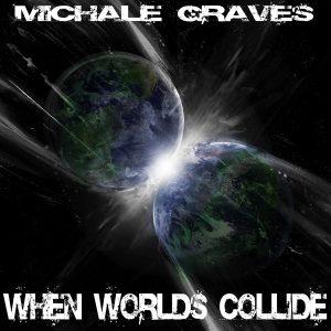 Michale GravesWhen Worlds Collide