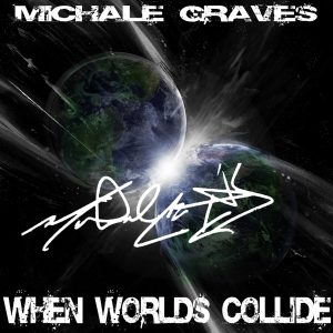 Michale GravesWhen Worlds Collide[SIGNED]
